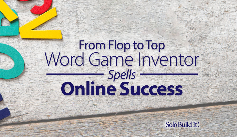 From Flop to Top: Word Game Inventor Spells Online Success