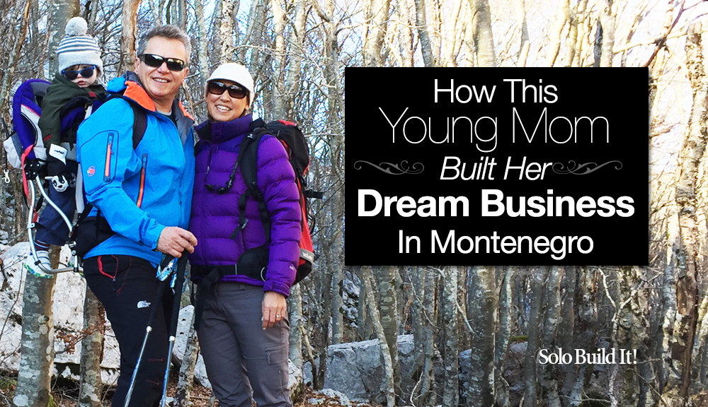 How this Young Mom Built her Dream Business in Montenegro