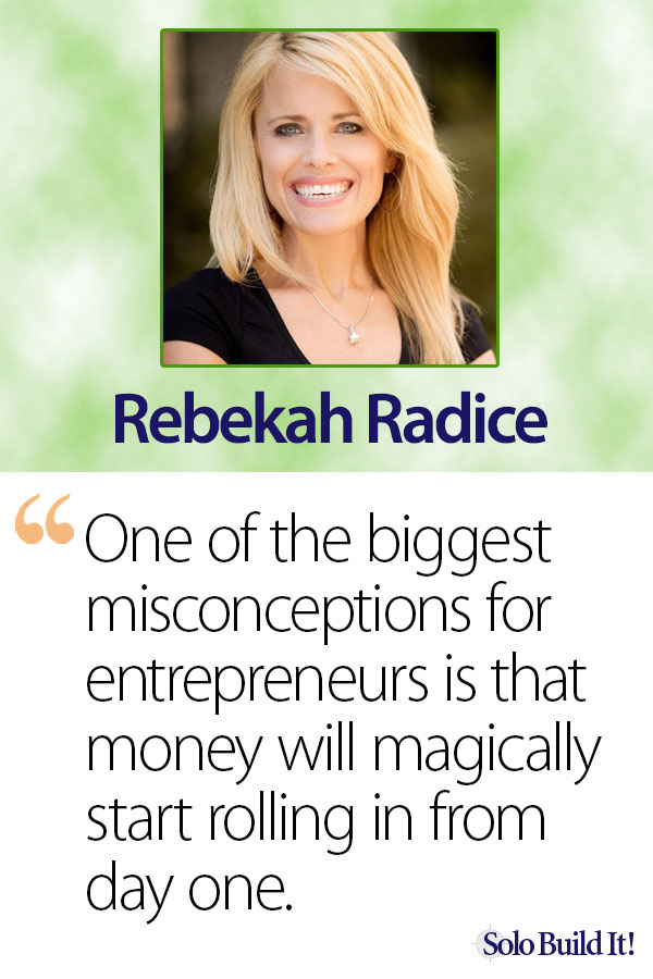Rebekah Radice - How Long Does It Take to Make Money With an Online Business?