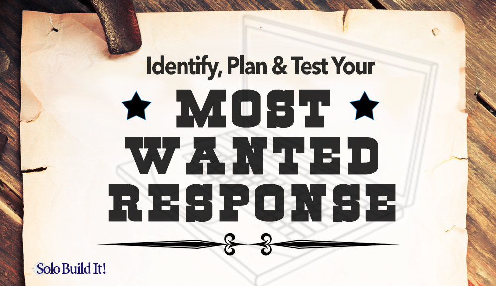 How to Identify, Plan and Test Your Most Wanted Response