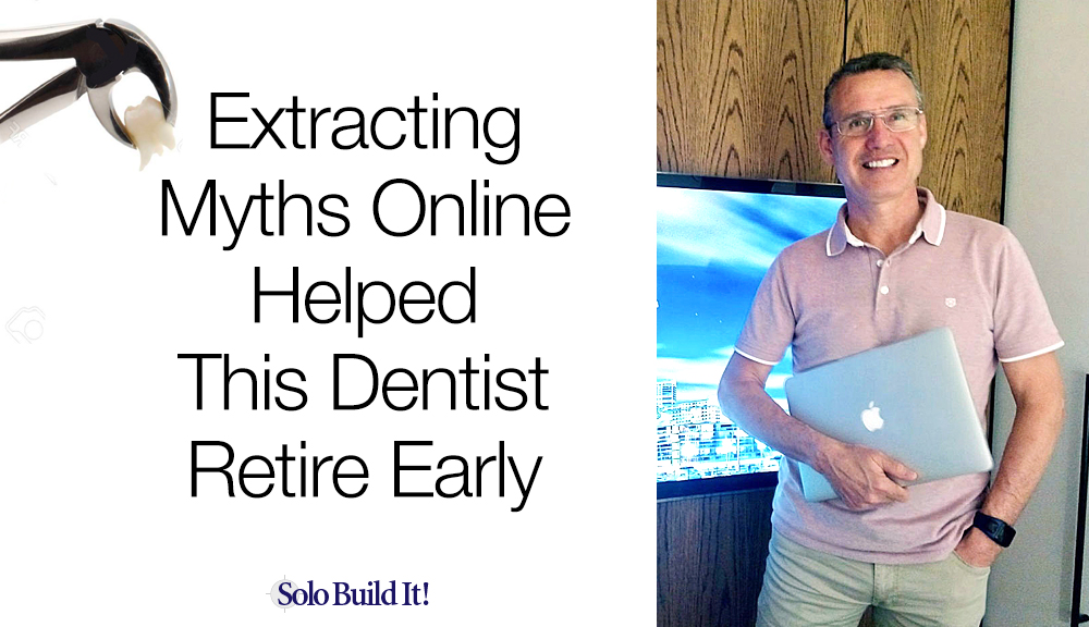 Extracting Dental Myths Online Helped This Dentist Retire Early