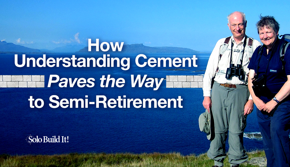 How Understanding Cement Paves the Way to Semi-Retirement