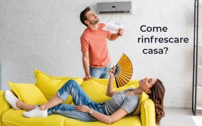 Impianti di condizionamento: come rinfrescare casa?