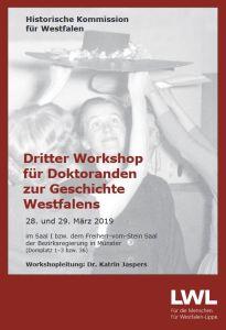 20e75ea406 März 2019 veranstaltet die Historische Kommission für Westfalen zum dritten  Mal einen Workshop für Doktorandinnen und Doktoranden zur Geschichte  Westfalens.
