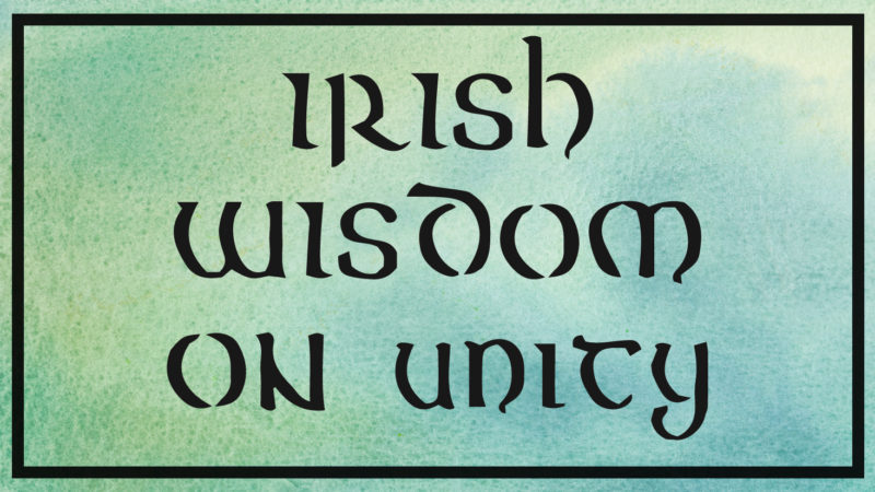 irish wisdom on unity and strength irish proverb