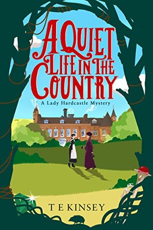 A Quiet Life In The Country by TE Kinsey