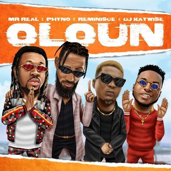 Oloun by Mr Real, Phyno, Reminisce & DJ Kaywise