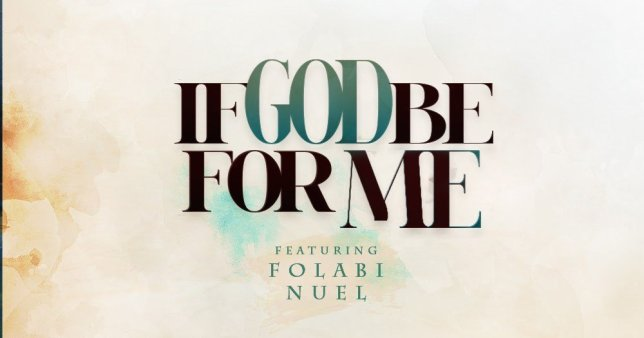 Nosa – If God Be For Me ft. Folabi Nuel