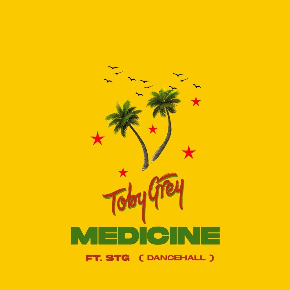 Toby Grey ft. STG – Medicine Dancehall Refix