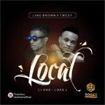 Lino Brown Loke Loke Local ft Twest