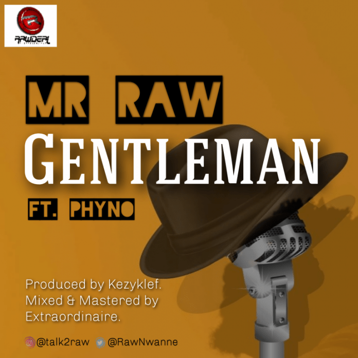 Mr Raw Gentleman ft Phyno