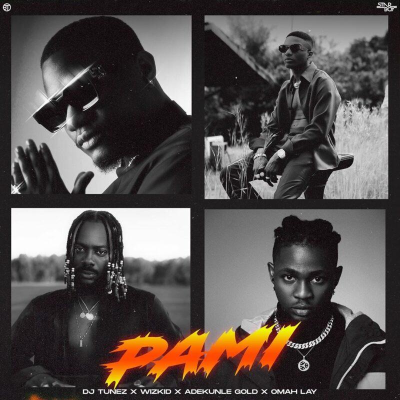 DJ Tunez Ft. Wizkid Adekunle Gold Omah Lay – 'Pami 1