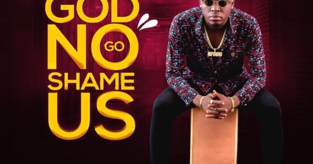 Akpororo – God No Go Shame Us