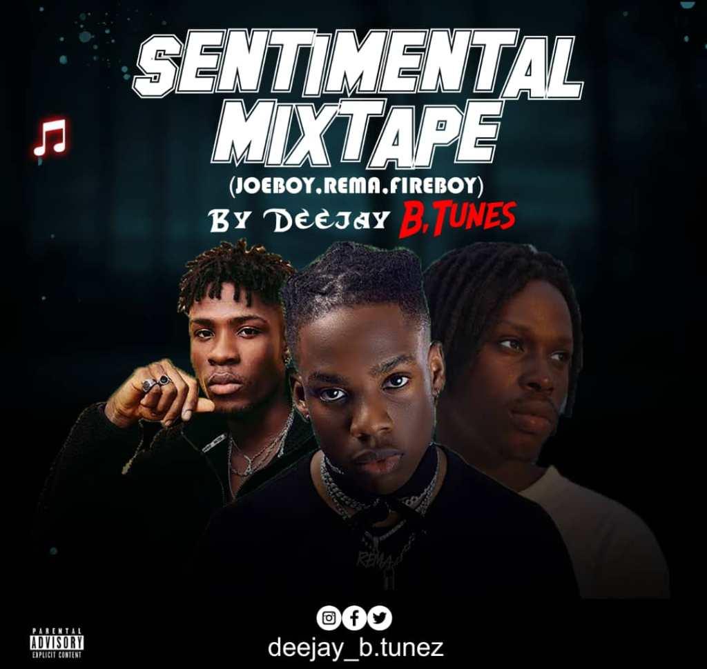 DJ BTunes – Sentimental Mixtape ft. Joeboy Rema Fireboy