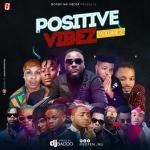 DJ Baddo – Positive Vibez Mix Vol. 2