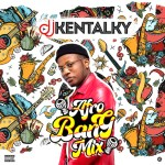DJ Kentalky – Afro Bang Mix