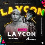 DJ OP Dot – Best Of Laycon Icon Mix