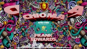 Frank Edwards – Chioma Afro Version