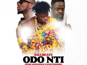 KillBeatz – Odo Nti ft. King Promise & Ofori Amponsah