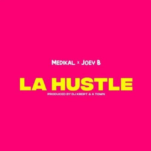 Medikal ft Joey B La Hustle 500x500 1