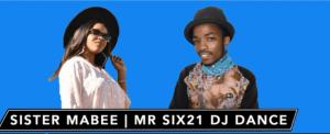 Sister Mabee x Mr Six21 DJ Dance – Maikutlo 300x122 1