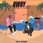 Sokid Ft. T Classic – Away Remix