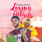Young Jnoni – Loving Only You
