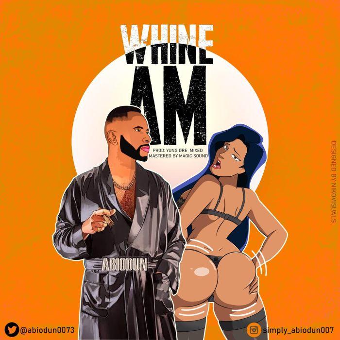 Abiodun – Whine Am