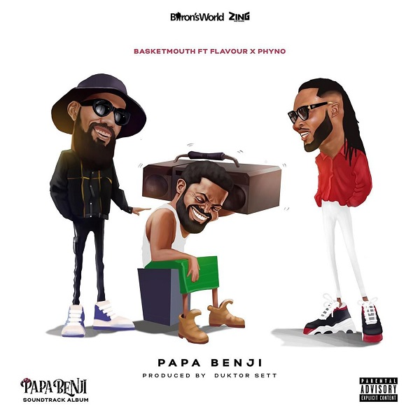 Basketmouth – Papa Benji ft. Phyno Flavour