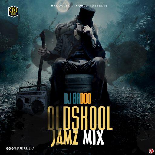 DJ Baddo – Oldskool Jamz Mix