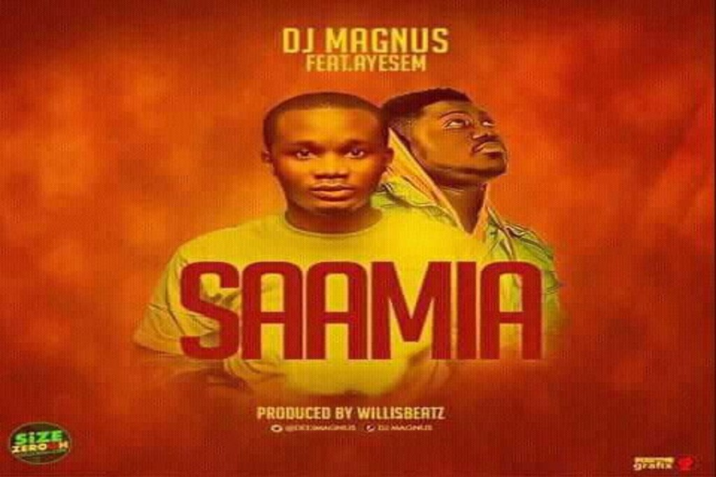 DJ Magnus – Saamia ft Ayesem