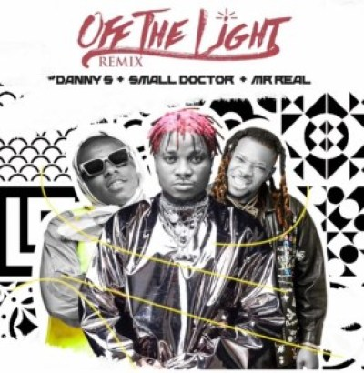 Danny S Ft Small Doctor Mr Real – Off The Light Remix