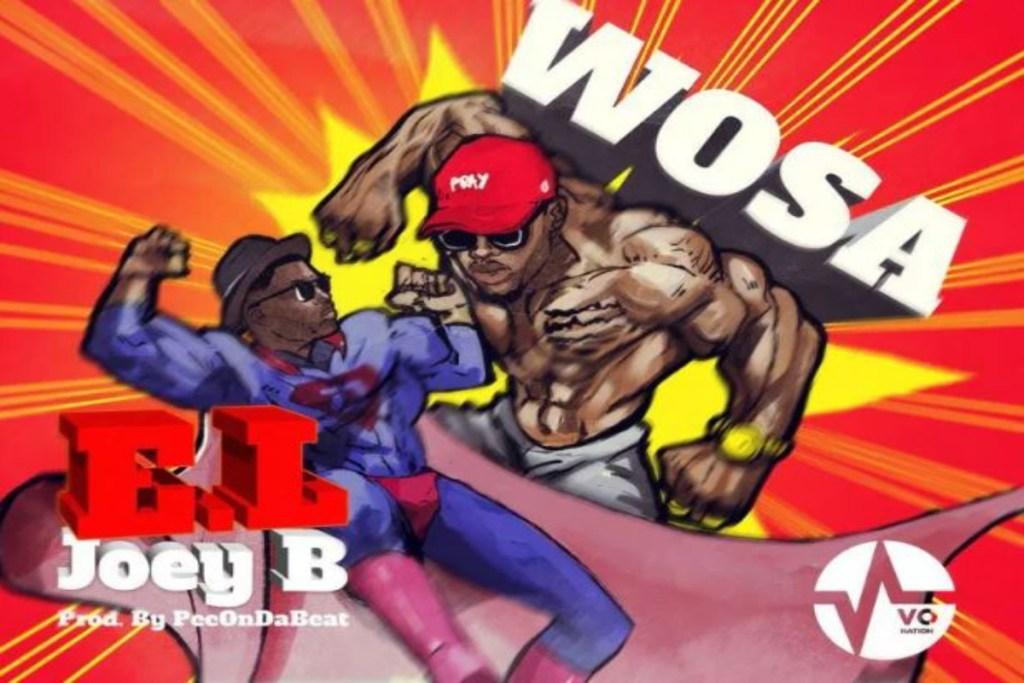 E.L – Wosa ft Joey B