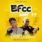 2Short Ft. Zinoleesky – EFCC Why?