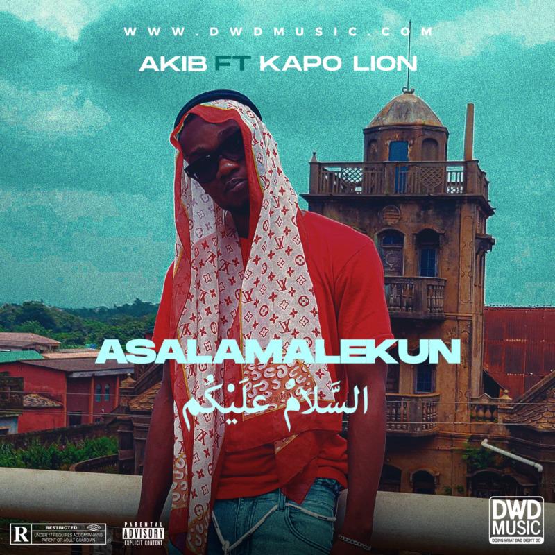 "Akib – ""Asalamalekun"" ft. KapoLion"