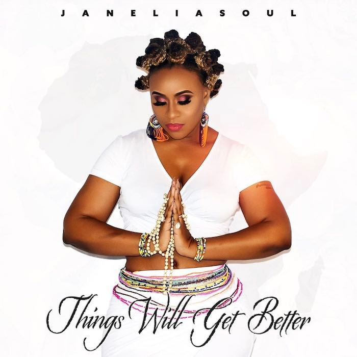 Janielasoul – Things Will Get Better