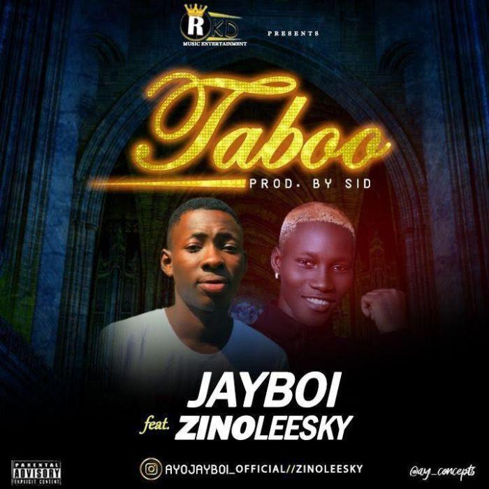 Jayboi Ft. Zinoleesky – Taboo
