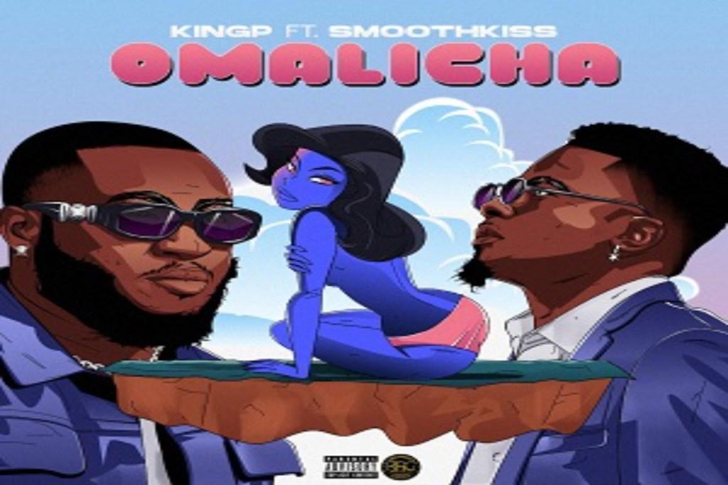 KINGP – Omalicha ft Smoothkiss