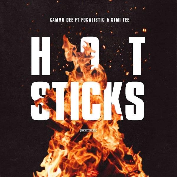 Kammu Dee ft. Focalistic Semi Tee – Hotsticks