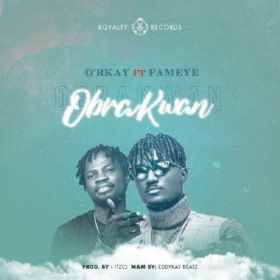 OBkay ft. Fameye – Obra Kwan