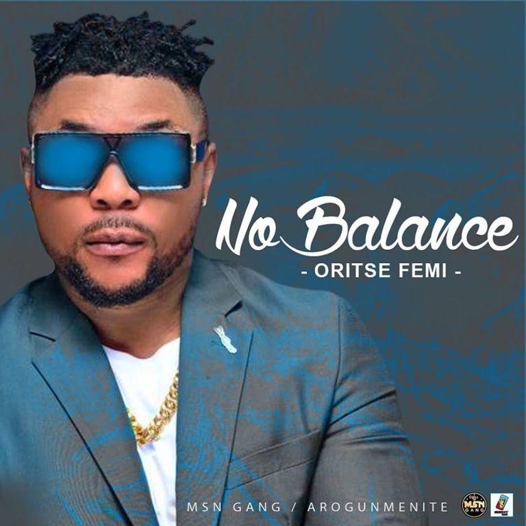 Oritsefemi – No Balance
