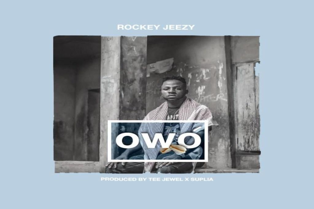 Rockey Jeezy – Owo