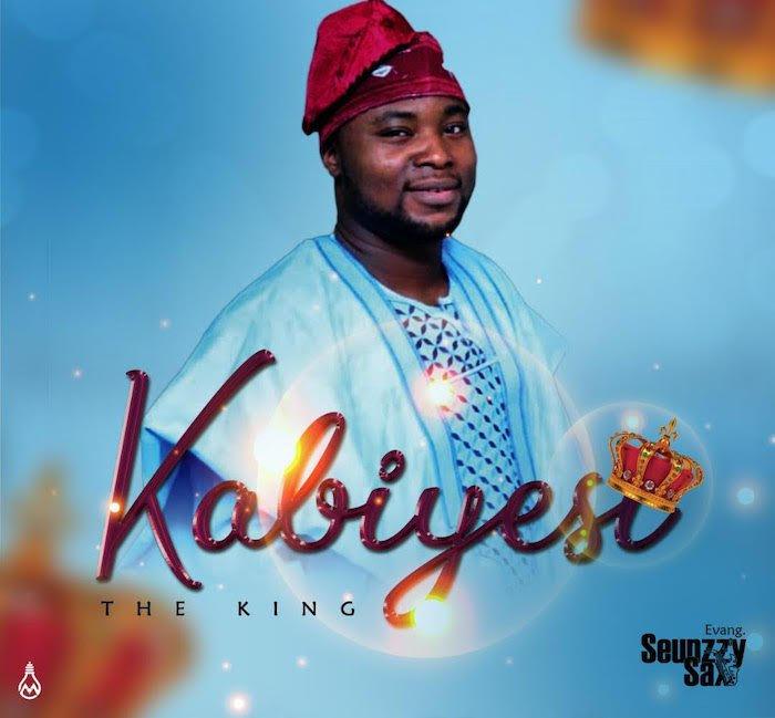 Seunzzy Sax – Kabiesi The King