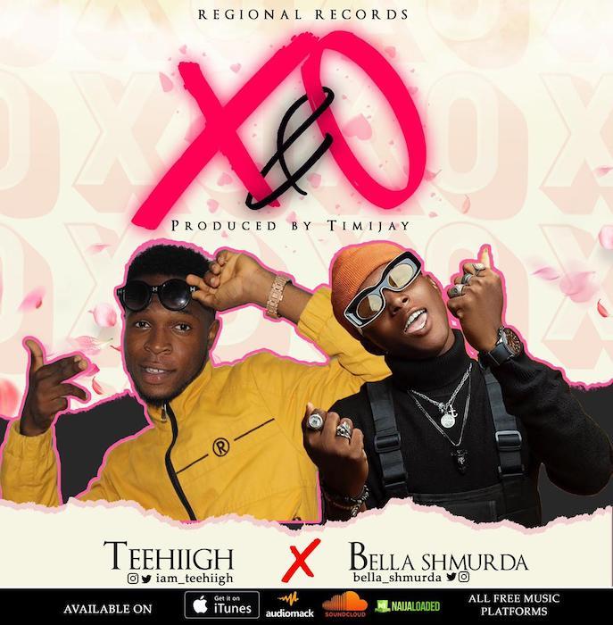 Teehiigh – X O Ft. Bella Shmurda