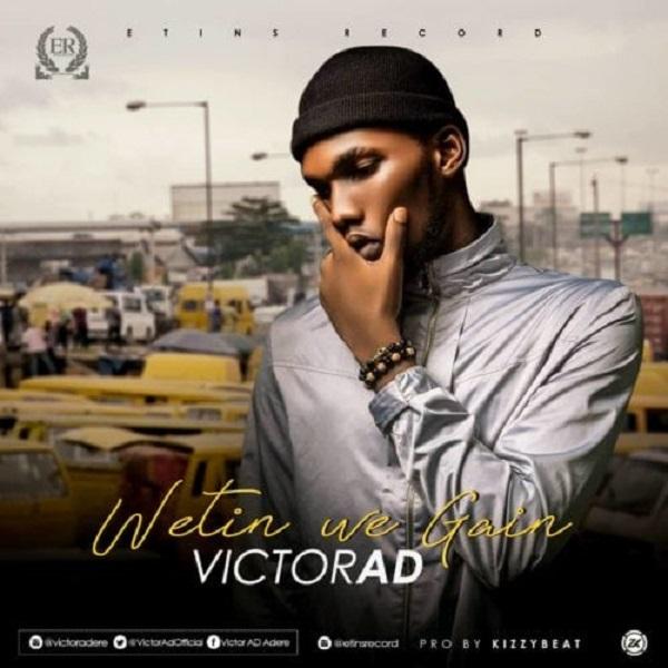 Victor AD – Wetin We Gain