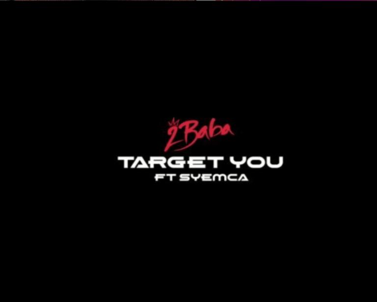 2Baba ft Syemca – Target You