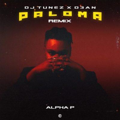 Alpha P – Paloma DJ Tunez D3an Remix