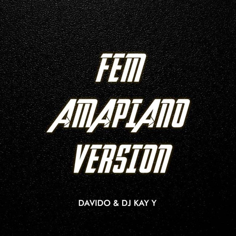 Davido Dj Kay Y – Fem Amapiano Version