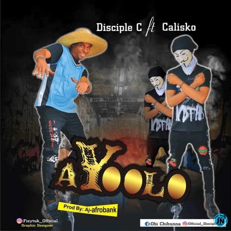 Disciple C Ayoolo ft. Calisko