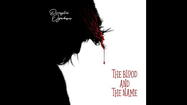 Dunsin Oyekan The Blood and The Name Mp3 Download